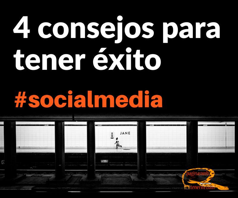 4 consejos para tener éxito en Social Media